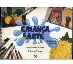 Criança E Arte Educaçao Infantil Descobr Eliana Pougy