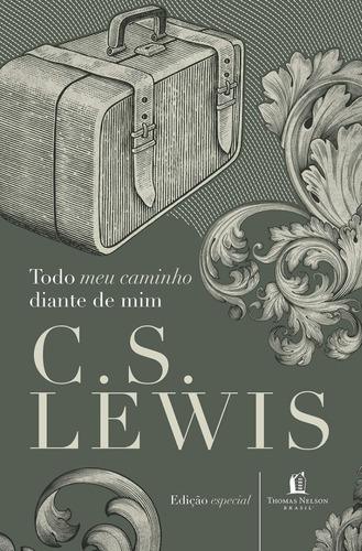 Todo O Meu Caminho Diante De Mim | C. S. Lewis