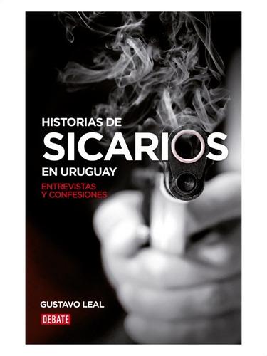 Imagen 1 de 2 de Historias De Sicarios En Uruguay » Gustavo Leal