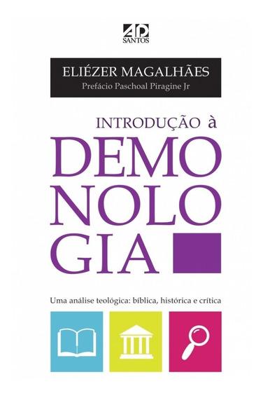 Livro-introdução A Demonologia - Uma Análise Teológica: Bíbl