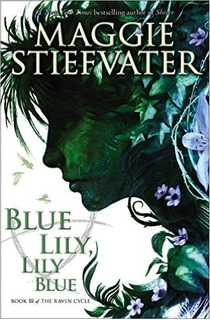 Raven Cycle,the 3: Blue Lily, Lily Blue - Scholastic Kel Edi