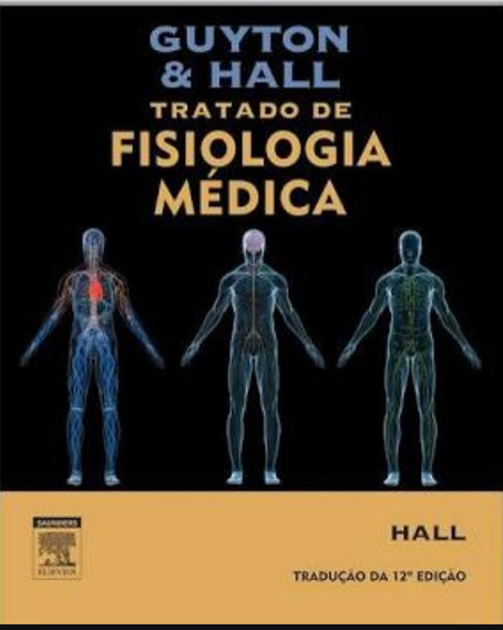 Tratado De Fisiologia Médica - Guyton 12° Edição