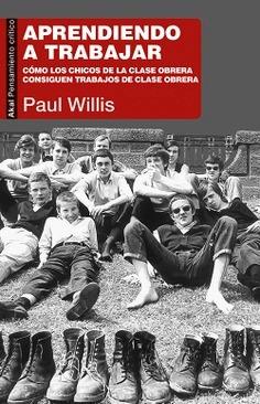 Aprendiendo A Trabajar, Paul Willis, Akal
