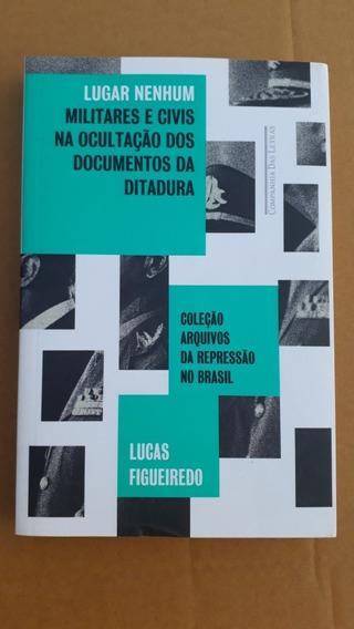 Livro Lugar Nenhum - Lucas Figueiredo- Ditadura Militar Dops