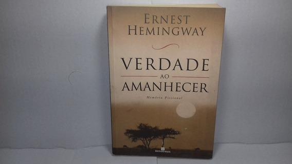 Livro Verdade Ao Amanhecer Ernest Hemingway