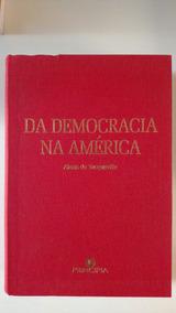 Da Democracia Na América - Alexis De Tocqueville