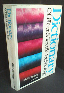 Dictionary Of Fiber & Textile Technology, Hoechst Celanese