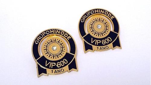 Pin Hinode Vip 600 1 Ano / Botton / Broche / Pin