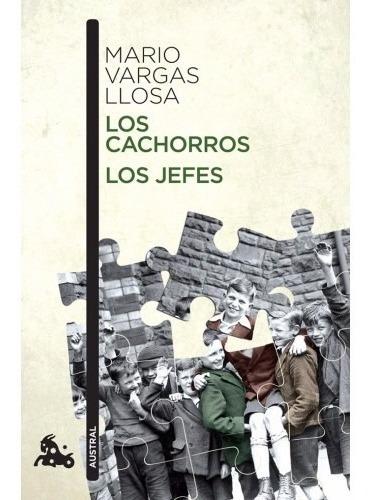Los Cachorros/ Los Jefes - Mario V. Llosa