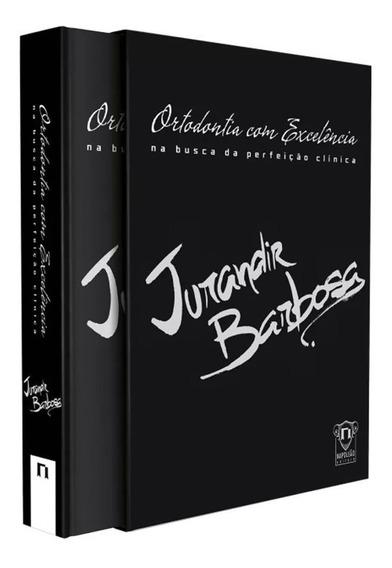 Ortodontia Com Excelência Jurandir Barbosa Livro