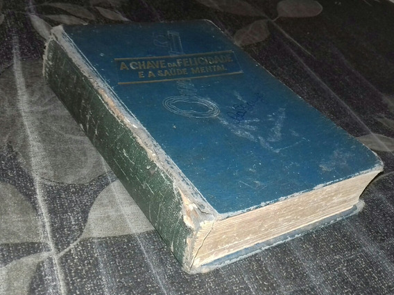 A Chave Da Felicidade E A Saúde Mental. Livro Antigo E Único