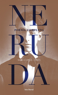Poesía Completa. Tomo 1 (1915-1947) De Pablo Neruda
