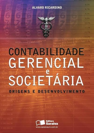 Contabilidade Gerencial E Societária Origens E Desenvolvime