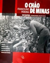 Livro O Chão De Minas - Francelino Pereira - Autografado