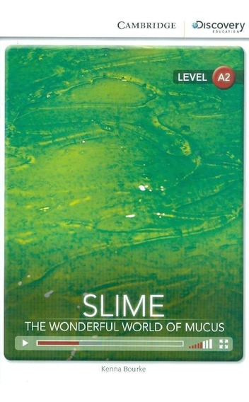Slime! The Wonderful World Of Mucus With Online Access A2