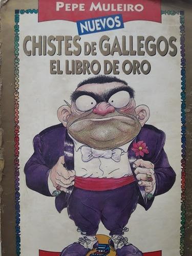 Chistes De Gallegos Libro De Oro - Pepe Muleiro