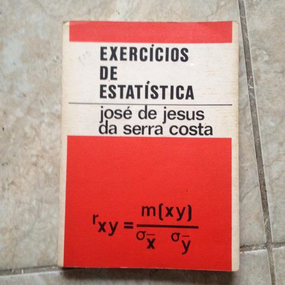 Livro Exercícios De Estatística José De Jesus Da Serra Costa