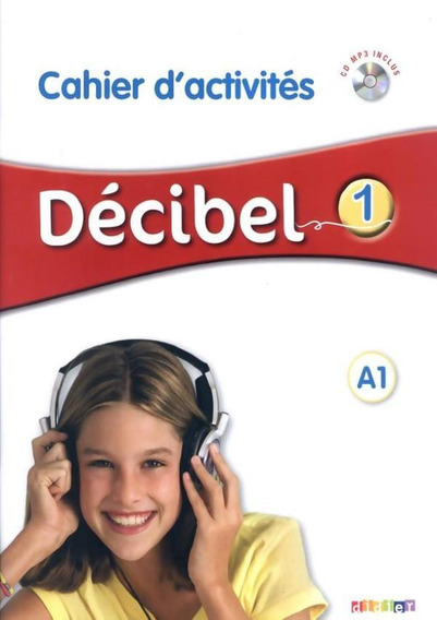 Decibel 1 Cahier D´activites + Cd Mp3 (a1)