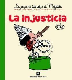 Imagen 1 de 1 de La Injusticia. La Pequeña Filosofía De Mafalda