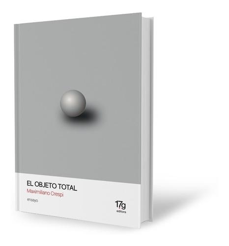 El Objeto Total - Maximiliano Crespi
