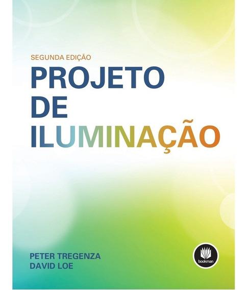 Livro Projeto De Iluminação - Peter Tregenza E David Loe