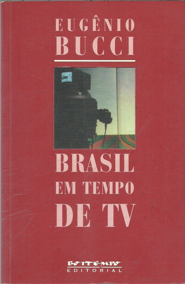 C1207 - Brasil Em Tempo De Tv - Eugênio Bucci