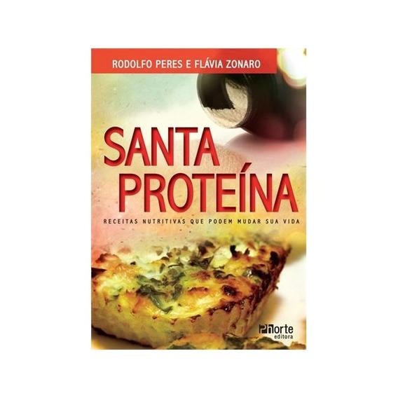 Santa Proteina: Receitas Nutritivas Que Pode Mudar Sua Vida