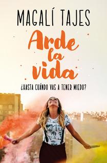 Arde La Vida + Caos - Magali Tajes - Sudamericana Rh