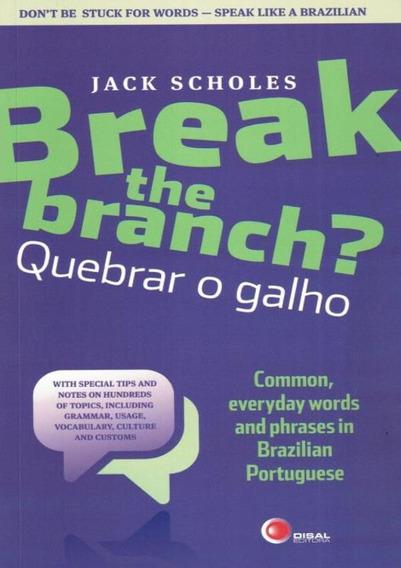 Break The Branch? Quebrar O Galho