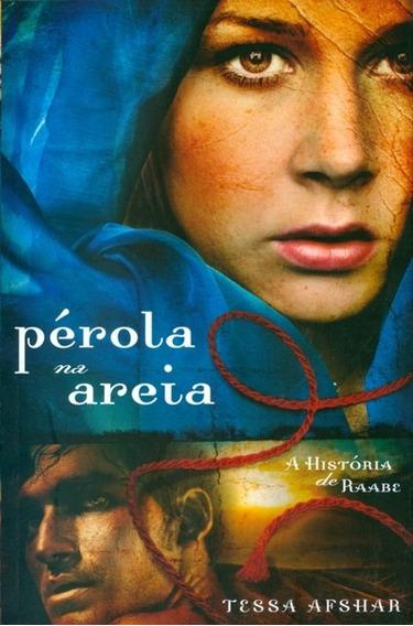 Livro Tessa Afshar - Pérola Na Areia - A História De Raabe