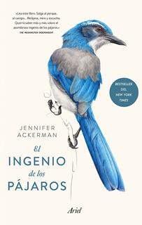 El Ingenio De Los Pajaros - Jennifer Ackerman