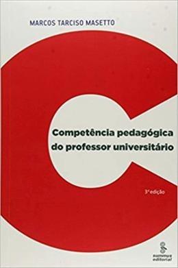 Competencia Pedagogica Do Professor Universitario - 3ª Ed