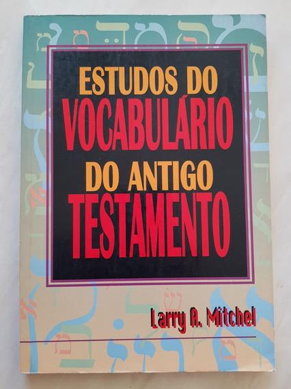Estudos Do Vocabulário Do Antigo Testamento. Larry A. Mitche