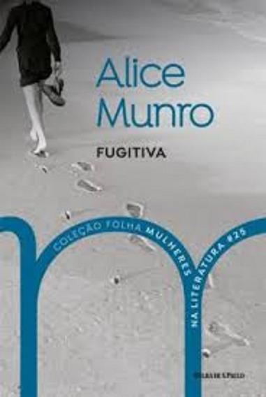Livro Fugitiva Alice Munro Coleção Folha Mulheres