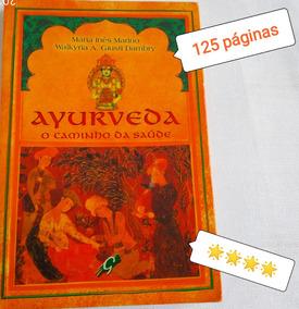 Livro Usado Ayurveda ****estrelas O Caminho Da Saude
