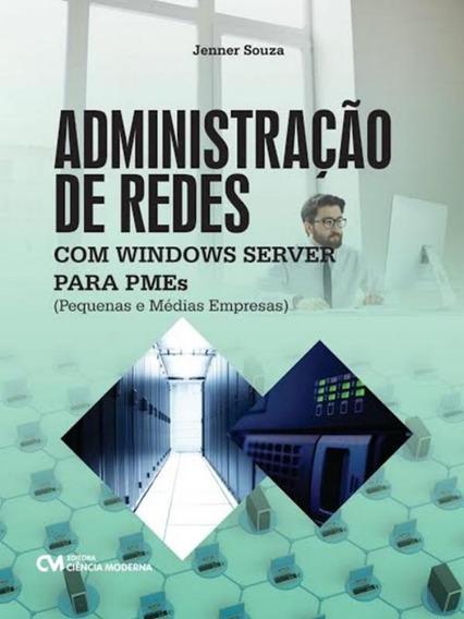 Administracao Em Redes Com Windows Server Para Pmes - Pequ
