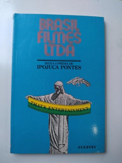 Livro - Brasil Filmes Ltda - Baixa Comédia De Ipojuca Pontes