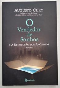 Vendedor De Sonhos E A Revolução Dos Anônimos - Augusto Cury
