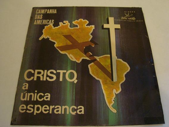 Lp Vinil Cristo, A Única Esperança Luiz De Carvalho Campanha
