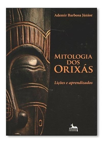 Livro - Mitologia Dos Orixás: Lições E Aprendizados