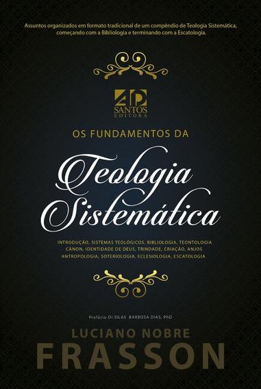 Livro - Fundamentos Da Teologia Sistemática - Frasson
