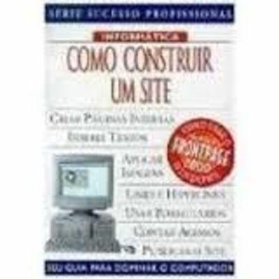 Como Construir Um Site - Série Sucesso Profissional