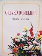 O Livro Da Mulher Teruko De Teruko Taniguchi Pela Seicho-...