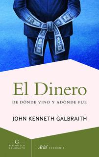 El Dinero, Kenneth Galbraith, Ariel