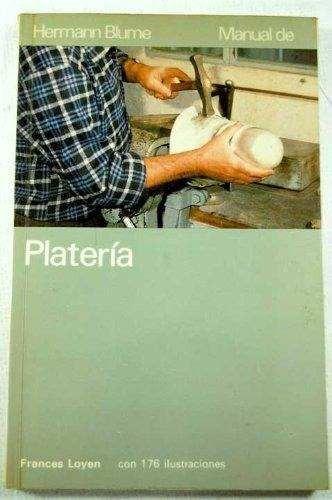 Manual De Platería, Frances Loyen, Ed. Blume