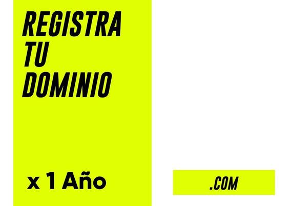 Registro Web De Dominios .com - Anual - Registra Tu Dominio