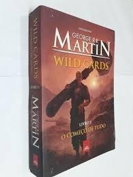 Wild Cards Livro 1/o Começo De Tudo George R R Martin