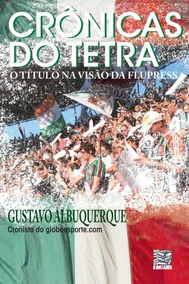 Novo Livro Crônicas Do Tetra - Fluminense