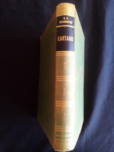 Cartago, B. H. Warmington. Luis De Caralt. Ed. 1969. Escaso