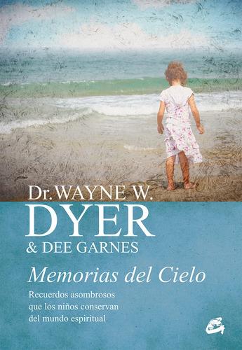 Memorias Del Cielo, Wayne Dyer, Gaia